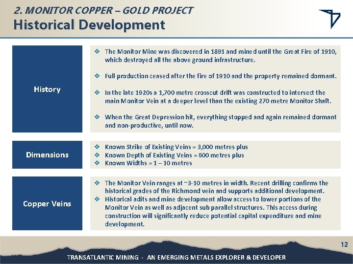 2. MONITOR COPPER – GOLD PROJECT Historical Development v The Monitor Mine was discovered