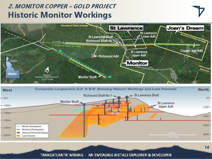 2. MONITOR COPPER – GOLD PROJECT Historic Monitor Workings 14 TRANSATLANTIC MINING - AN