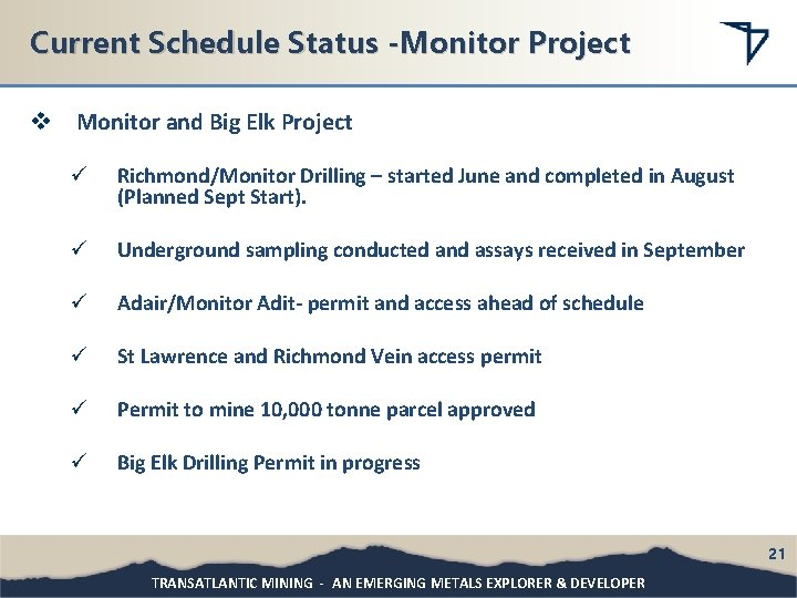 Current Schedule Status -Monitor Project v Monitor and Big Elk Project ü Richmond/Monitor Drilling