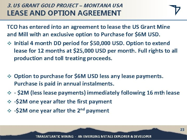 3. US GRANT GOLD PROJECT – MONTANA USA LEASE AND OPTION AGREEMENT TCO has