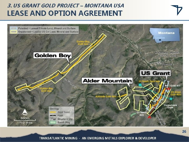 3. US GRANT GOLD PROJECT – MONTANA USA LEASE AND OPTION AGREEMENT 26 TRANSATLANTIC