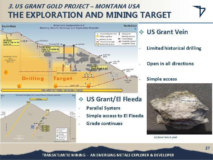 3. US GRANT GOLD PROJECT – MONTANA USA THE EXPLORATION AND MINING TARGET v