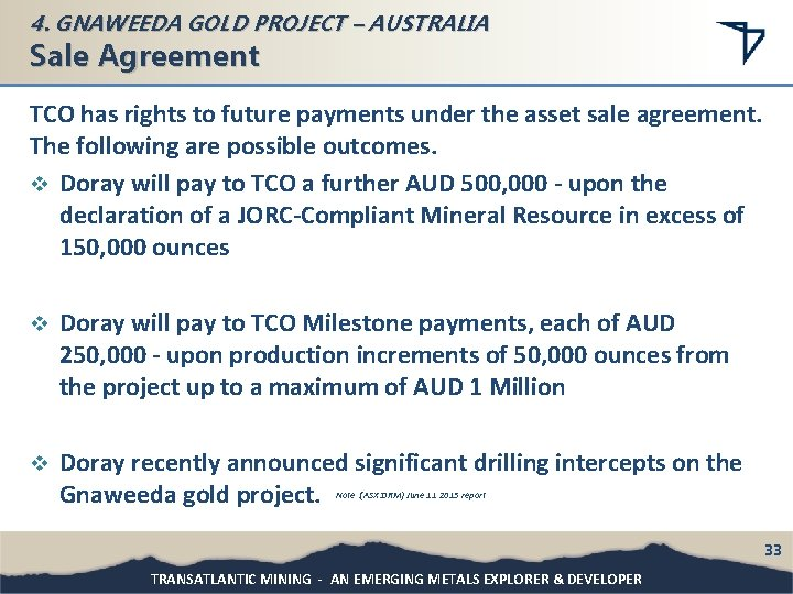 4. GNAWEEDA GOLD PROJECT – AUSTRALIA Sale Agreement TCO has rights to future payments