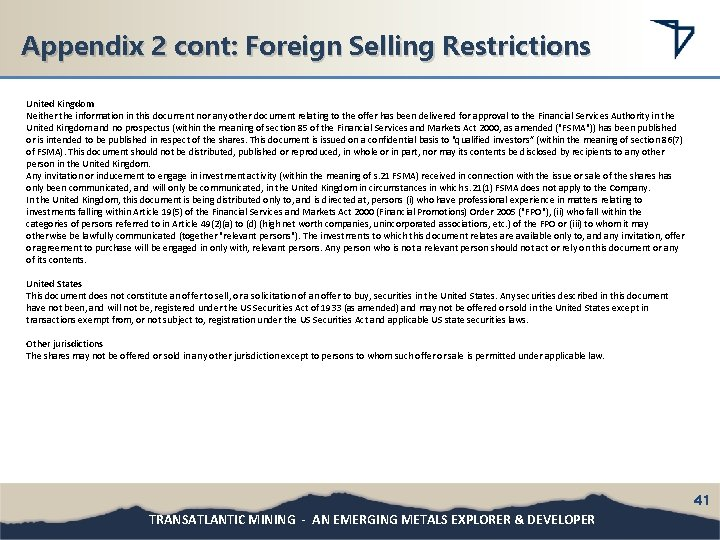 Appendix 2 cont: Foreign Selling Restrictions United Kingdom Neither the information in this document
