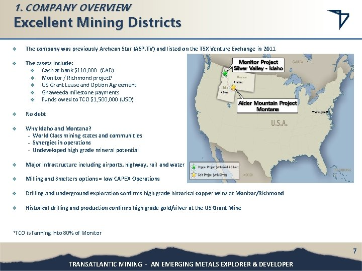 1. COMPANY OVERVIEW Excellent Mining Districts v The company was previously Archean Star (ASP.