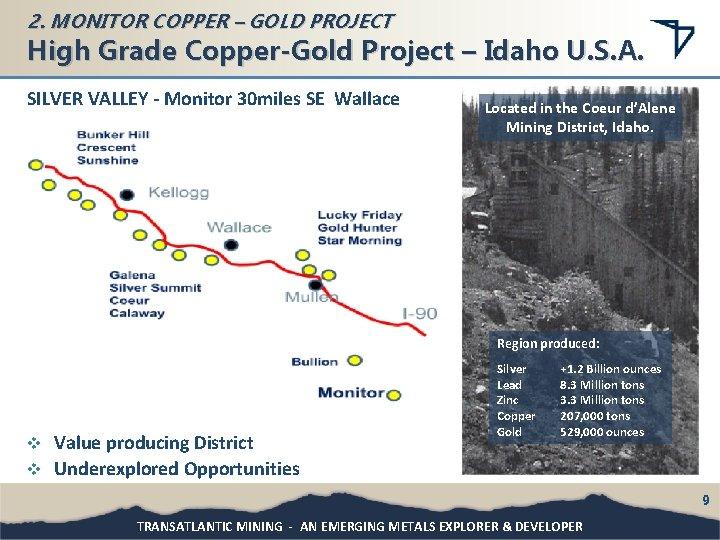2. MONITOR COPPER – GOLD PROJECT High Grade Copper-Gold Project – Idaho U. S.