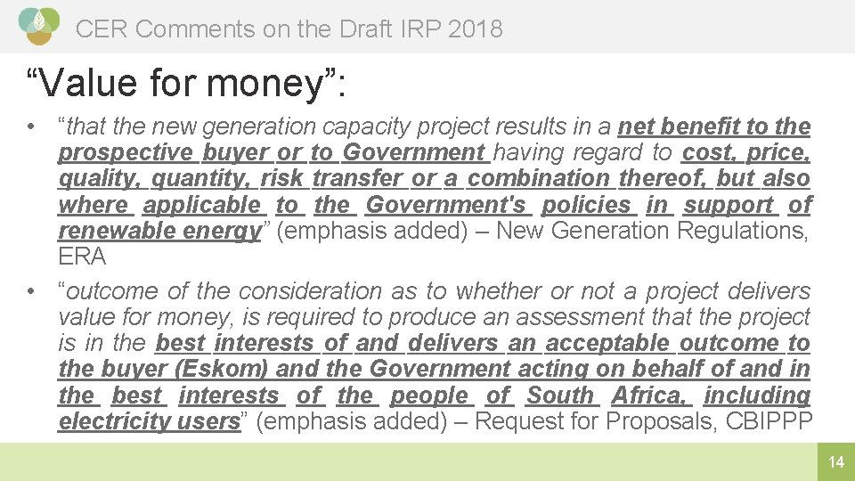 """CER Comments on the Draft IRP 2018 """"Value for money"""": • """"that the new"""