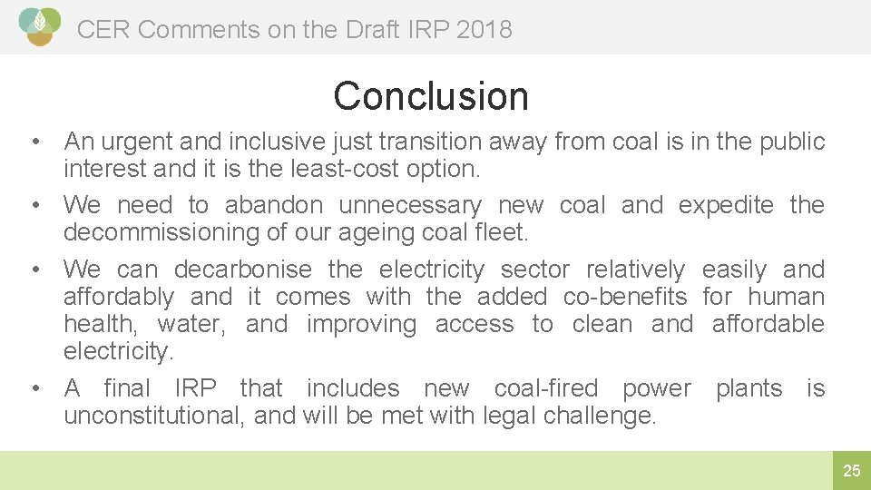 CER Comments on the Draft IRP 2018 Conclusion • An urgent and inclusive just