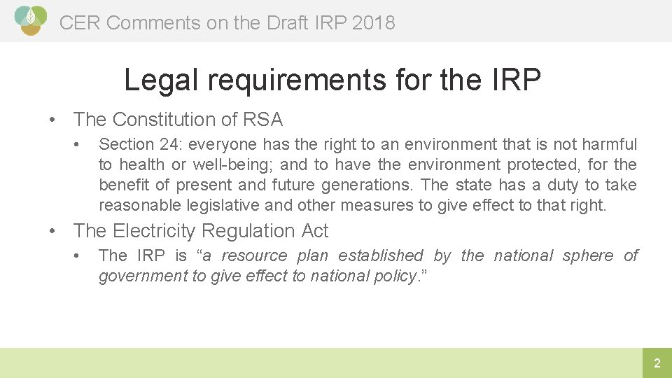 CER Comments on the Draft IRP 2018 Legal requirements for the IRP • The