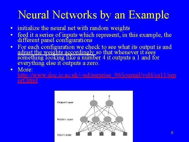 Neural Networks by an Example • initialize the neural net with random weights •