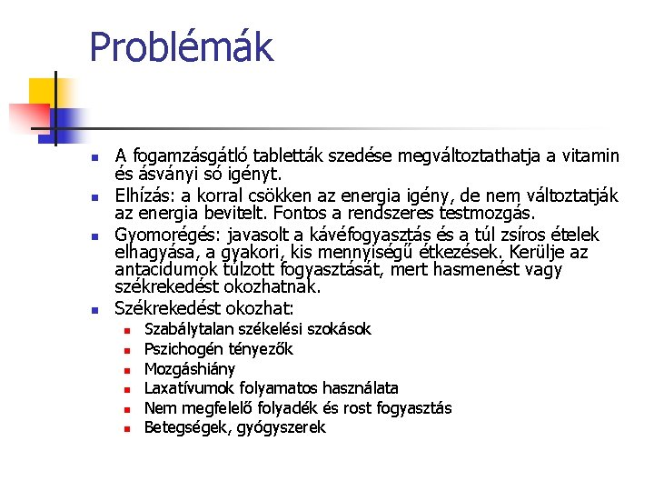Végbélrák, székelési problémák (jelige: biti)