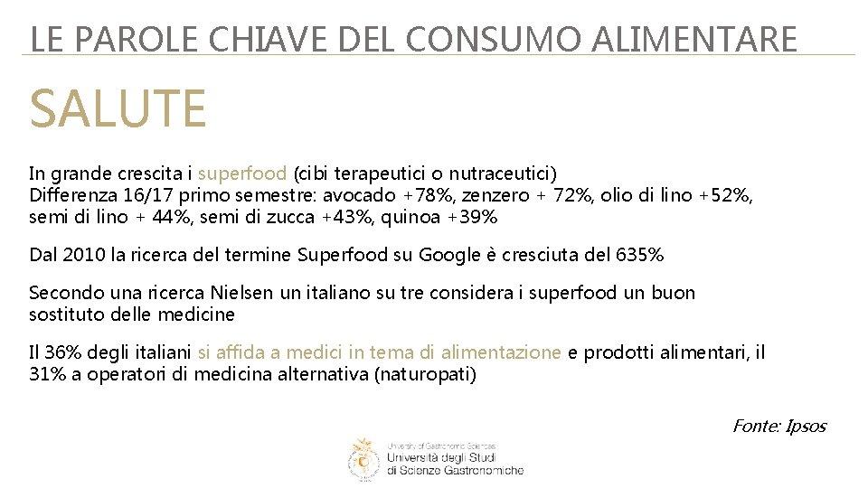 LE PAROLE CHIAVE DEL CONSUMO ALIMENTARE SALUTE In grande crescita i superfood (cibi terapeutici
