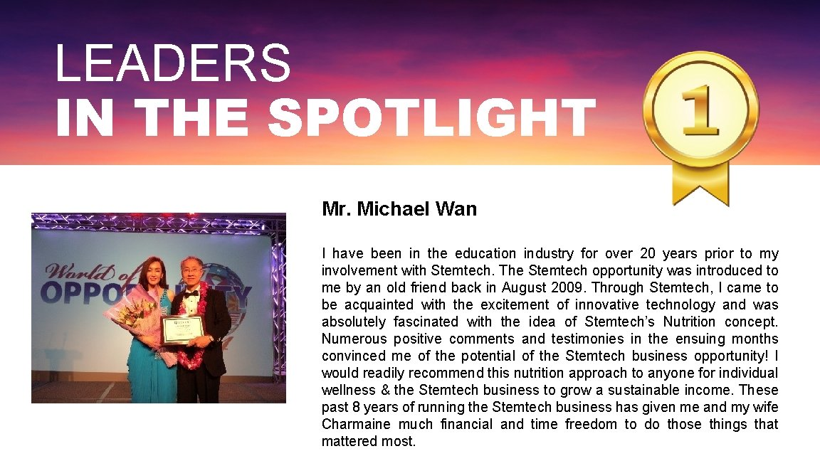 LEADERS IN THE SPOTLIGHT Mr. Michael Wan I have been in the education industry