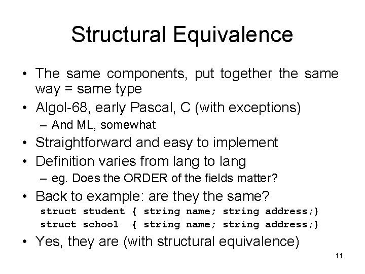 Structural Equivalence • The same components, put together the same way = same type