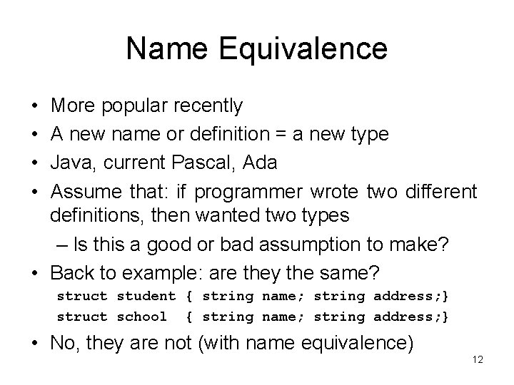 Name Equivalence • • More popular recently A new name or definition = a