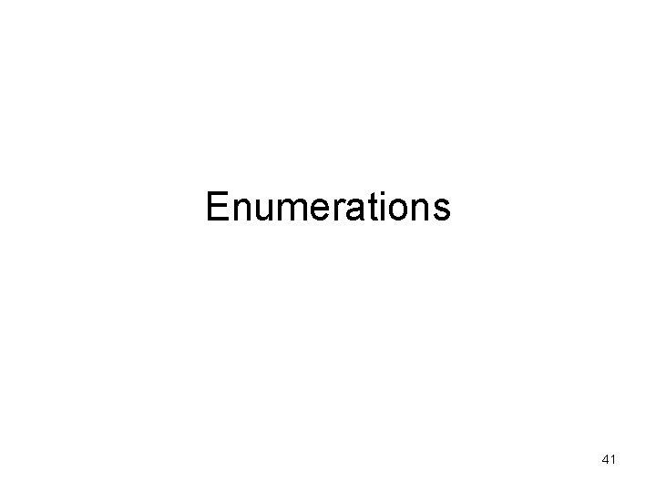 Enumerations 41