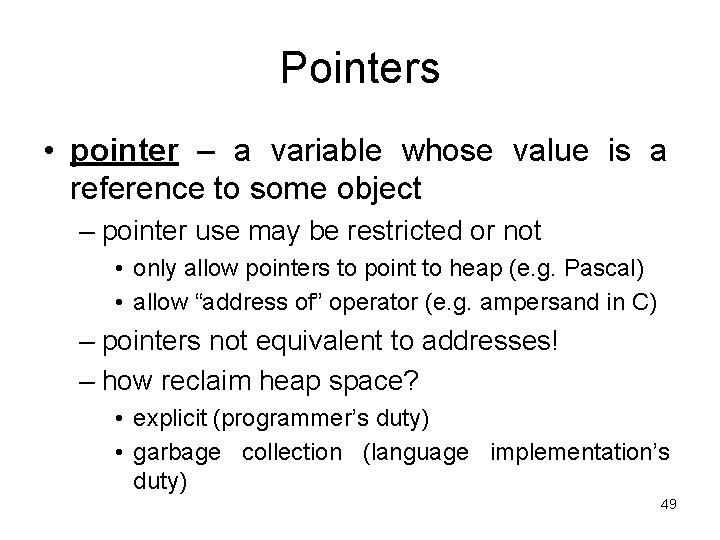 Pointers • pointer – a variable whose value is a reference to some object