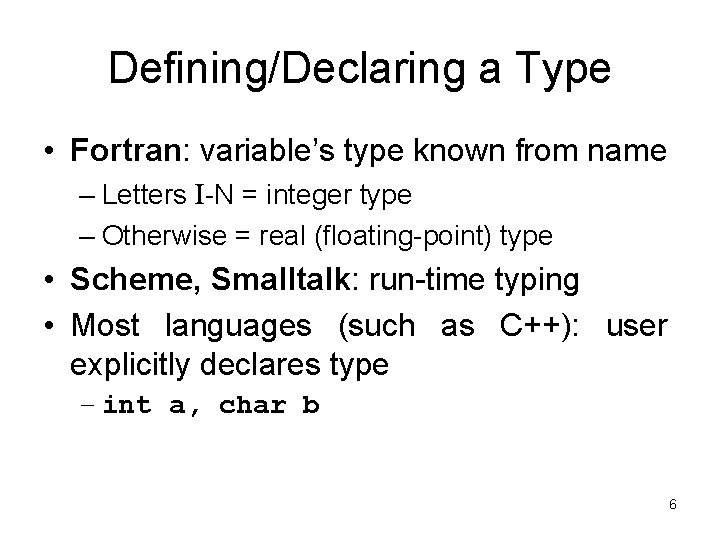 Defining/Declaring a Type • Fortran: variable's type known from name – Letters I-N =