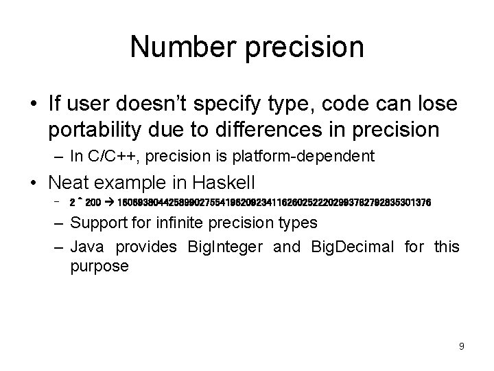 Number precision • If user doesn't specify type, code can lose portability due to