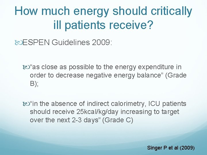 """How much energy should critically ill patients receive? ESPEN Guidelines 2009: """"as close as"""
