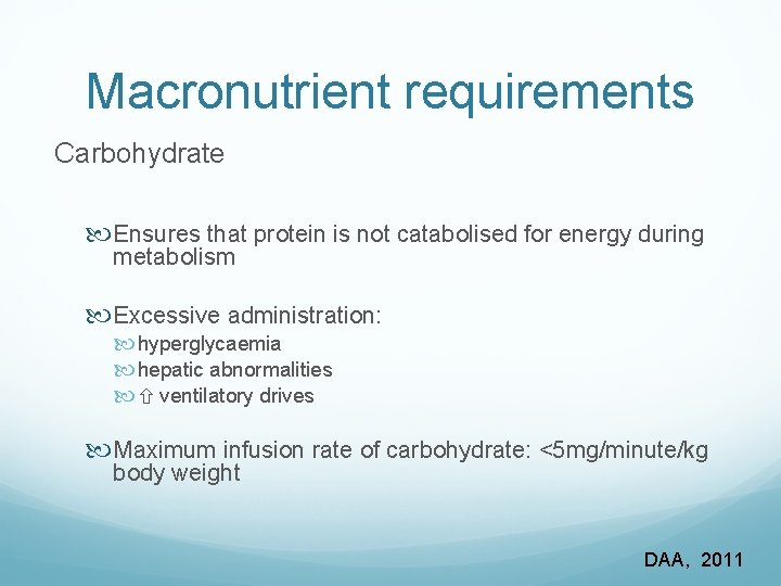 Macronutrient requirements Carbohydrate Ensures that protein is not catabolised for energy during metabolism Excessive
