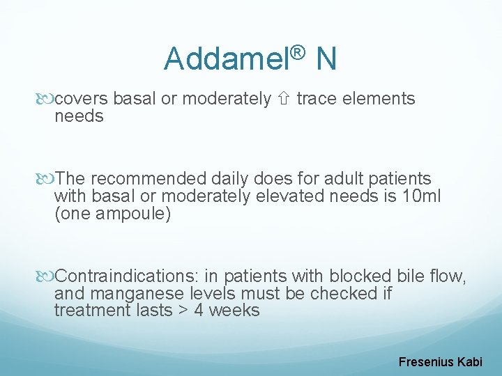 Addamel® N covers basal or moderately trace elements needs The recommended daily does for