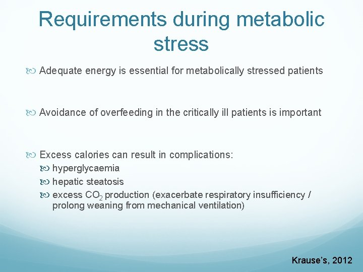 Requirements during metabolic stress Adequate energy is essential for metabolically stressed patients Avoidance of