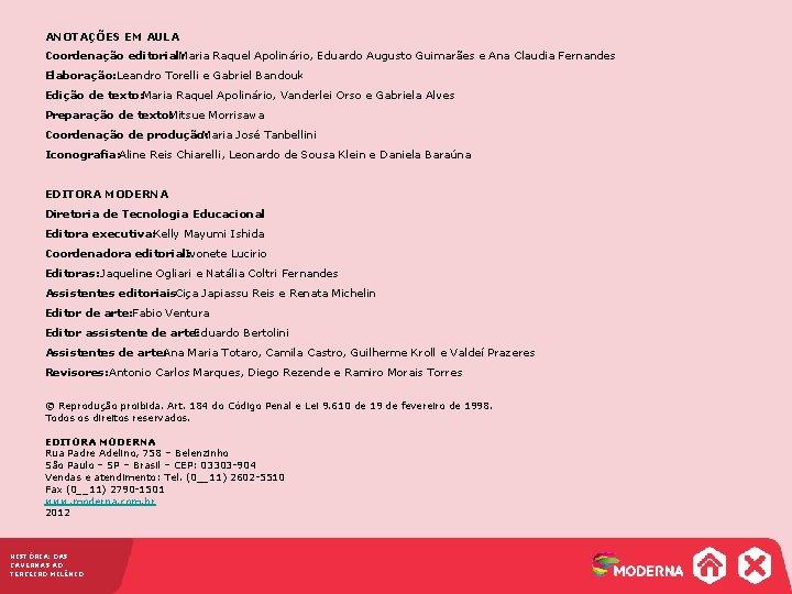 ANOTAÇÕES EM AULA Coordenação editorial: Maria Raquel Apolinário, Eduardo Augusto Guimarães e Ana Claudia