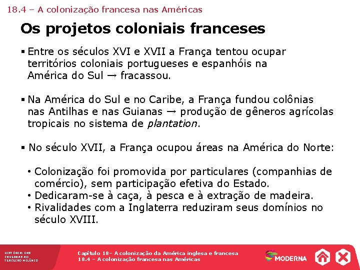 18. 4 – A colonização francesa nas Américas Os projetos coloniais franceses § Entre