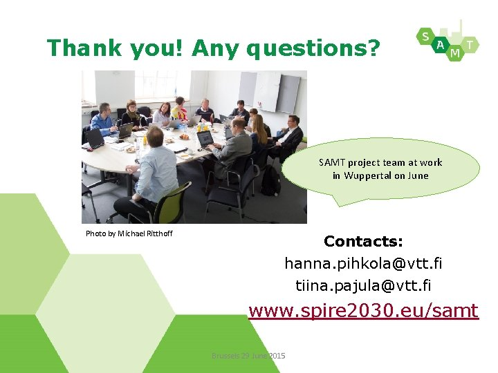 Thank you! Any questions? SAMT project team at work in Wuppertal on June Photo