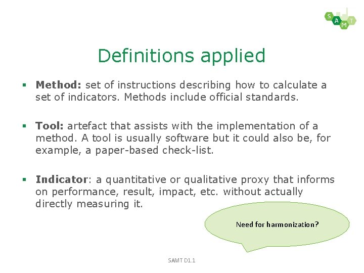 Definitions applied § Method: set of instructions describing how to calculate a set of