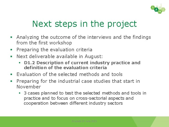 Next steps in the project § Analyzing the outcome of the interviews and the