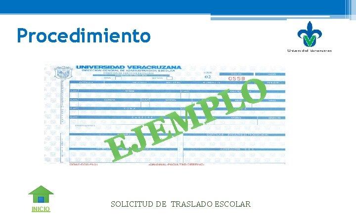 Procedimiento E J P M E INICIO O L SOLICITUD DE TRASLADO ESCOLAR