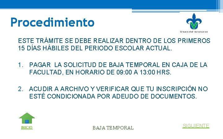 Procedimiento ESTE TRÁMITE SE DEBE REALIZAR DENTRO DE LOS PRIMEROS 15 DÍAS HÁBILES DEL