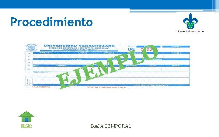 Procedimiento O L P M JE E INICIO BAJA TEMPORAL