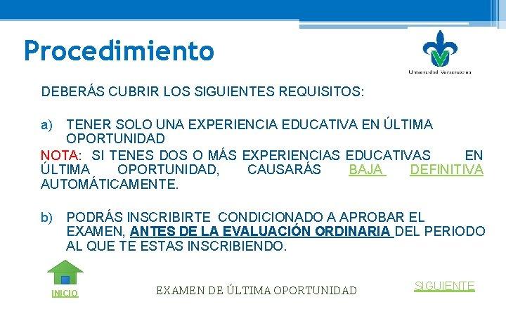 Procedimiento DEBERÁS CUBRIR LOS SIGUIENTES REQUISITOS: a) TENER SOLO UNA EXPERIENCIA EDUCATIVA EN ÚLTIMA