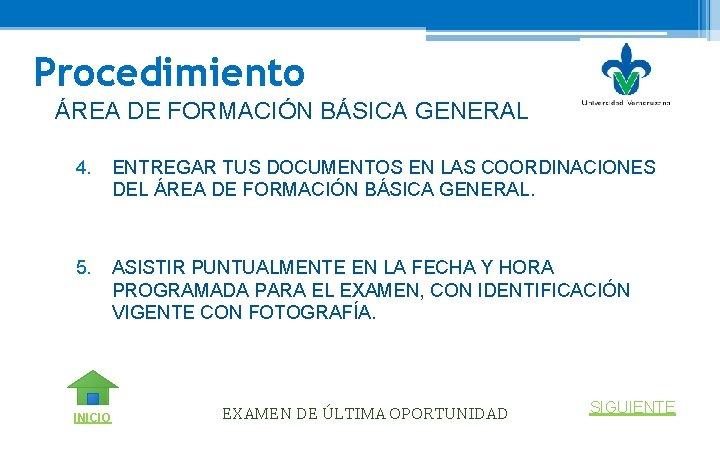 Procedimiento ÁREA DE FORMACIÓN BÁSICA GENERAL 4. ENTREGAR TUS DOCUMENTOS EN LAS COORDINACIONES DEL