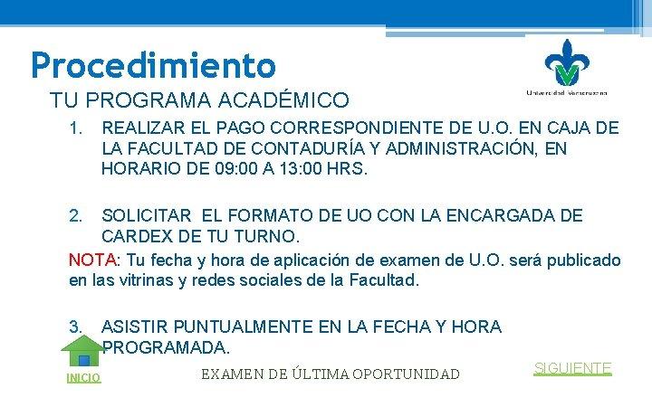 Procedimiento TU PROGRAMA ACADÉMICO 1. REALIZAR EL PAGO CORRESPONDIENTE DE U. O. EN CAJA