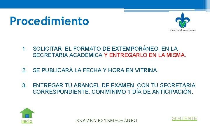 Procedimiento 1. SOLICITAR EL FORMATO DE EXTEMPORÁNEO, EN LA SECRETARIA ACADÉMICA Y ENTREGARLO EN