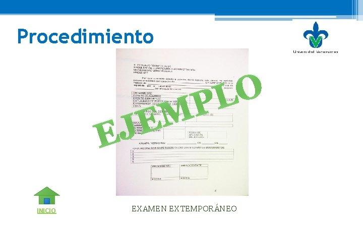 Procedimiento O L P M E J E INICIO EXAMEN EXTEMPORÁNEO