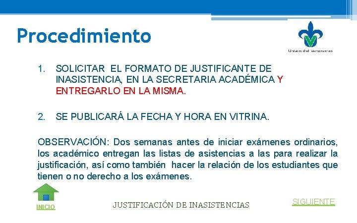 Procedimiento 1. SOLICITAR EL FORMATO DE JUSTIFICANTE DE INASISTENCIA, EN LA SECRETARIA ACADÉMICA Y