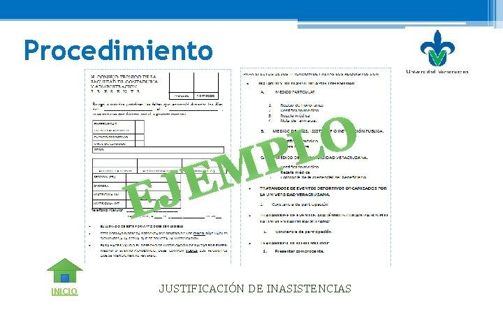 Procedimiento O L P M JE E INICIO JUSTIFICACIÓN DE INASISTENCIAS