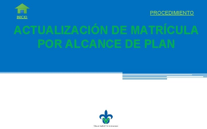 INICIO PROCEDIMIENTO ACTUALIZACIÓN DE MATRÍCULA POR ALCANCE DE PLAN