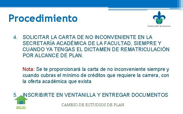 Procedimiento 4. SOLICITAR LA CARTA DE NO INCONVENIENTE EN LA SECRETARÍA ACADÉMICA DE LA
