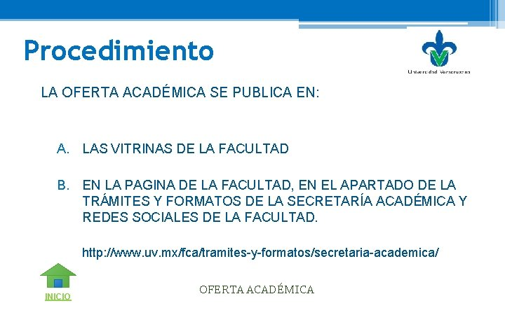 Procedimiento LA OFERTA ACADÉMICA SE PUBLICA EN: A. LAS VITRINAS DE LA FACULTAD B.