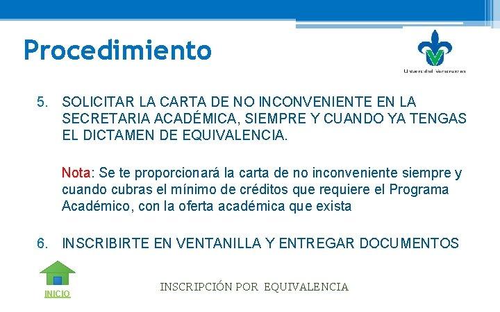Procedimiento 5. SOLICITAR LA CARTA DE NO INCONVENIENTE EN LA SECRETARIA ACADÉMICA, SIEMPRE Y