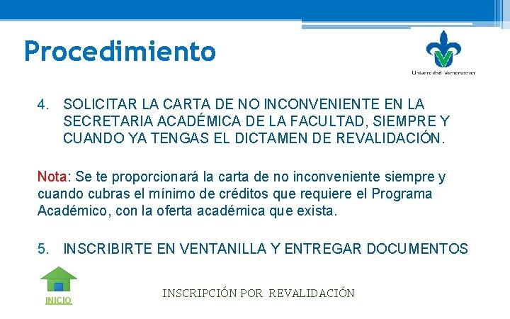 Procedimiento 4. SOLICITAR LA CARTA DE NO INCONVENIENTE EN LA SECRETARIA ACADÉMICA DE LA