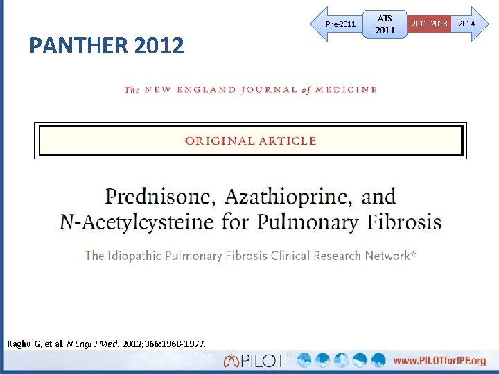 Pre-2011 PANTHER 2012 Raghu G, et al. N Engl J Med. 2012; 366: 1968