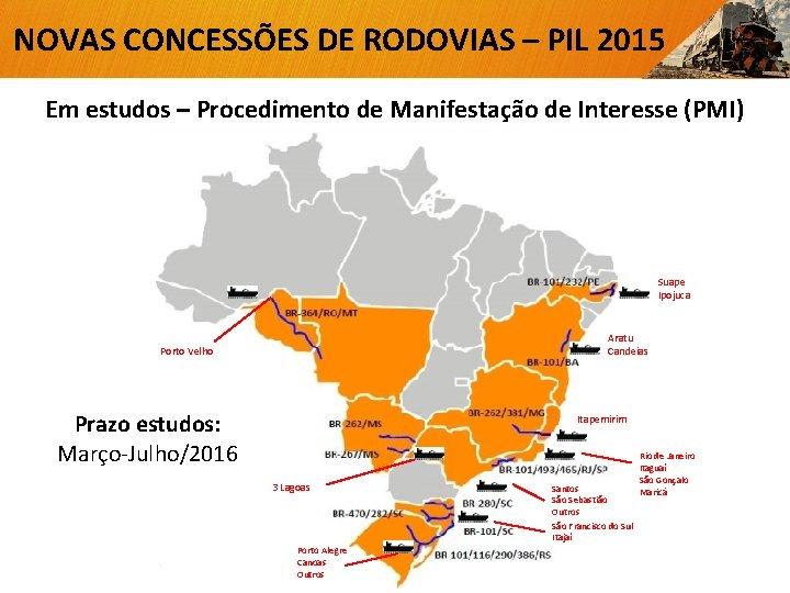 NOVAS CONCESSÕES DE RODOVIAS – PIL 2015 Em estudos – Procedimento de Manifestação de