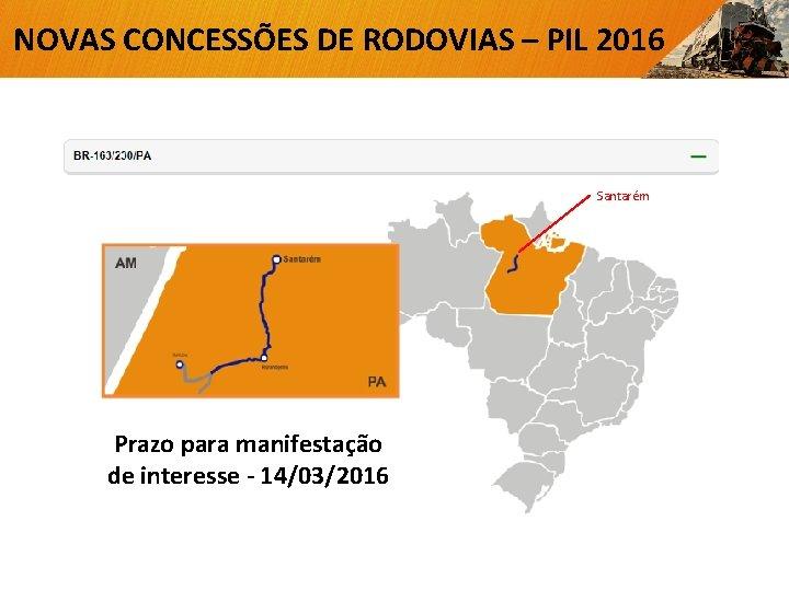 NOVAS CONCESSÕES DE RODOVIAS – PIL 2016 Santarém Prazo para manifestação de interesse -